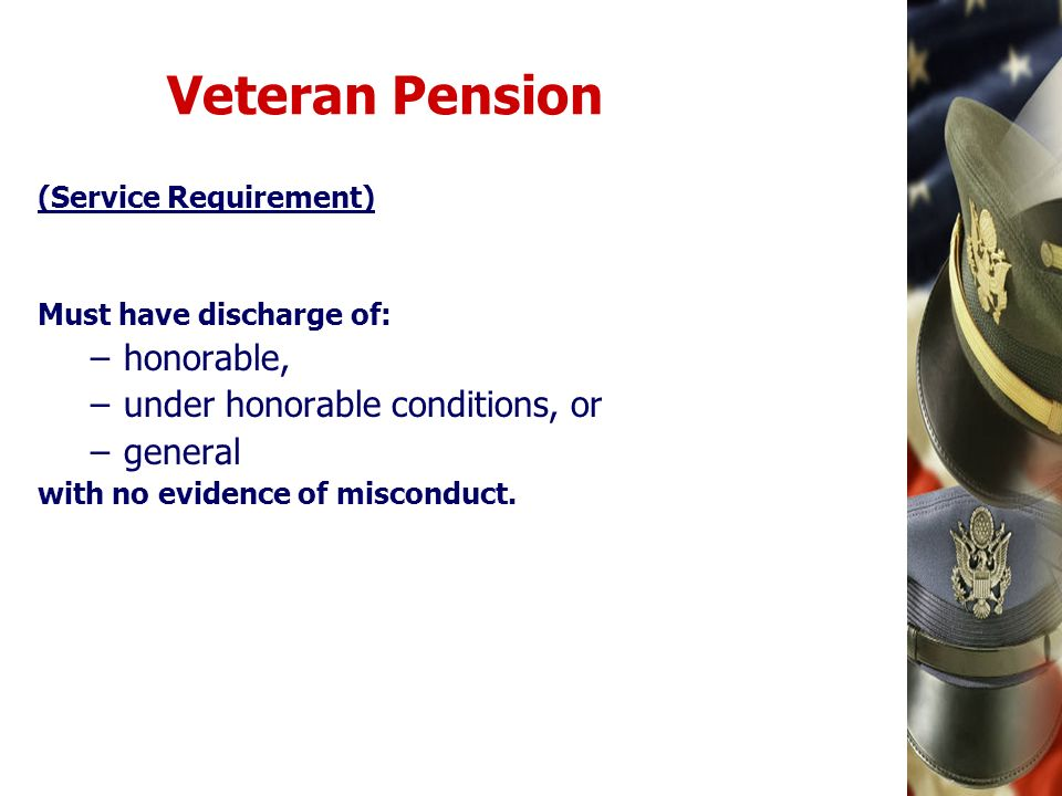 Veteran Pension honorable, under honorable conditions, or general