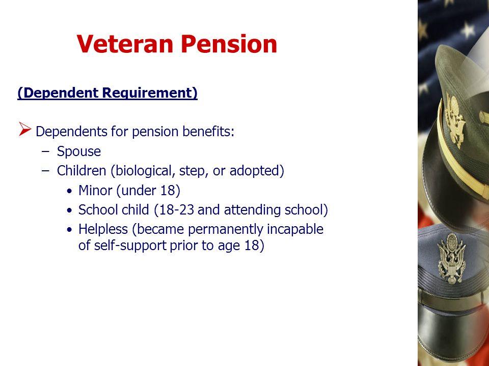 Veteran Pension (Dependent Requirement)