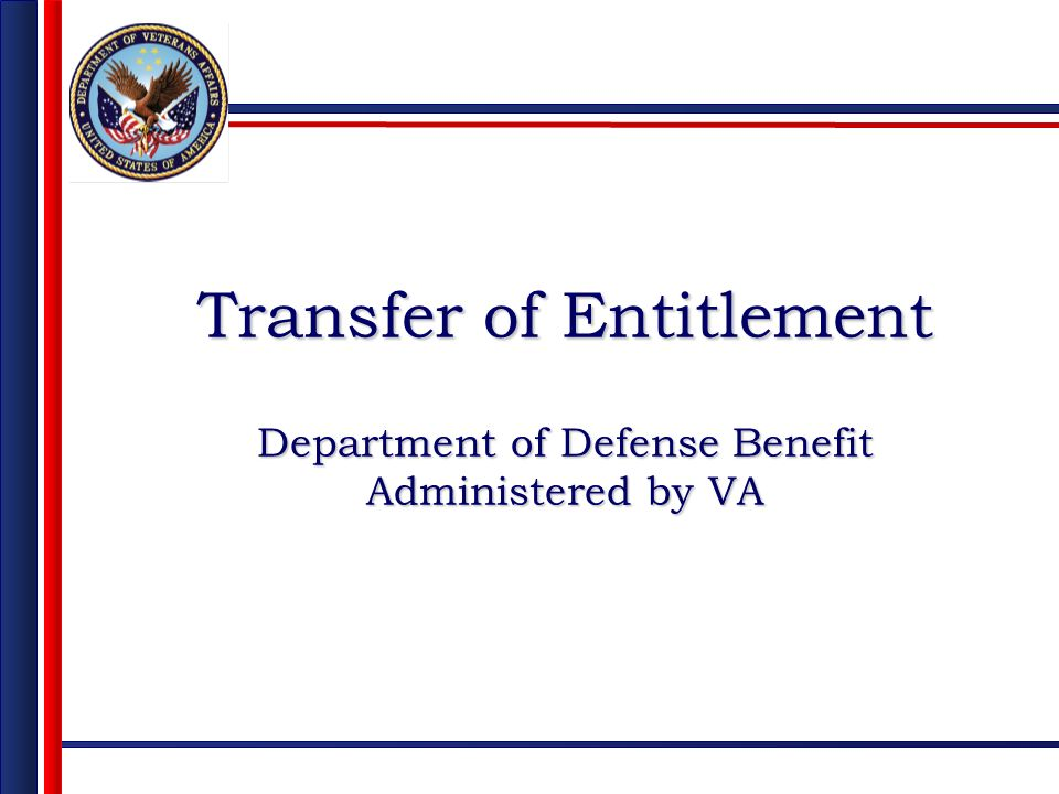 Transfer of Entitlement Department of Defense Benefit Administered by VA