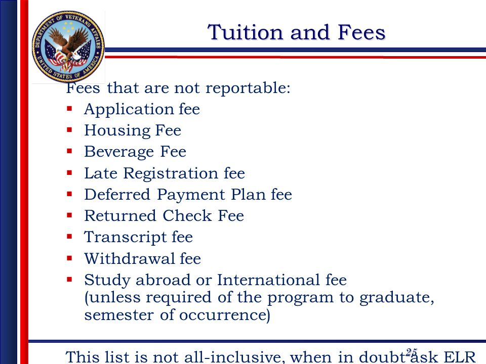Tuition and Fees Fees that are not reportable: Application fee