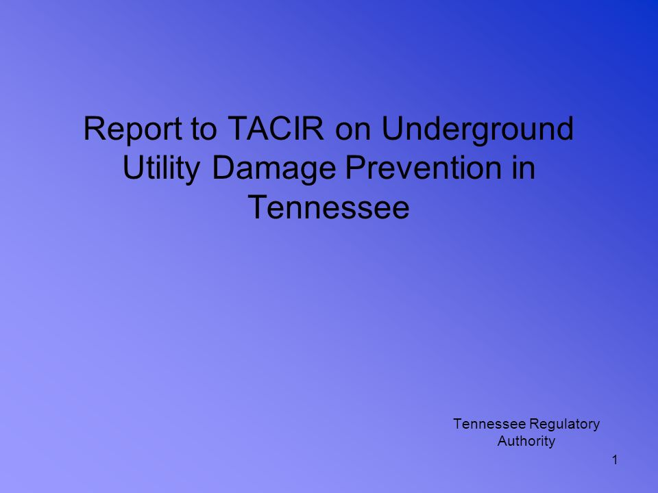 Report to TACIR on Underground Utility Damage Prevention in Tennessee