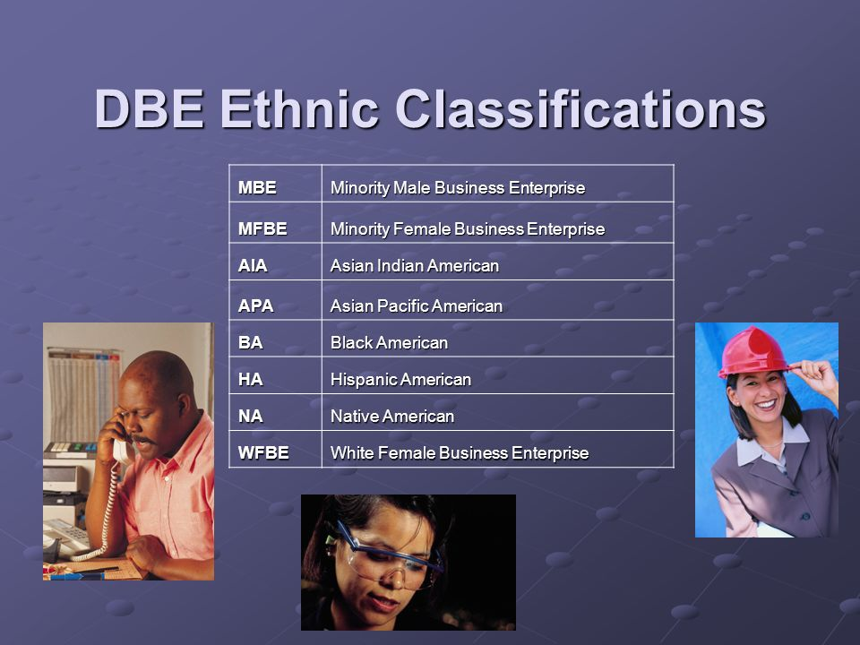 DBE Ethnic Classifications