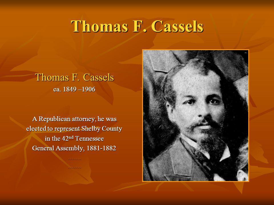 Thomas F. Cassels Thomas F. Cassels ca. 1849 –1906