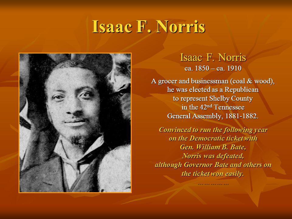 Isaac F. Norris Isaac F. Norris ca. 1850 – ca. 1910