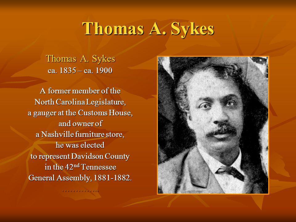 Thomas A. Sykes Thomas A. Sykes ca. 1835 – ca. 1900