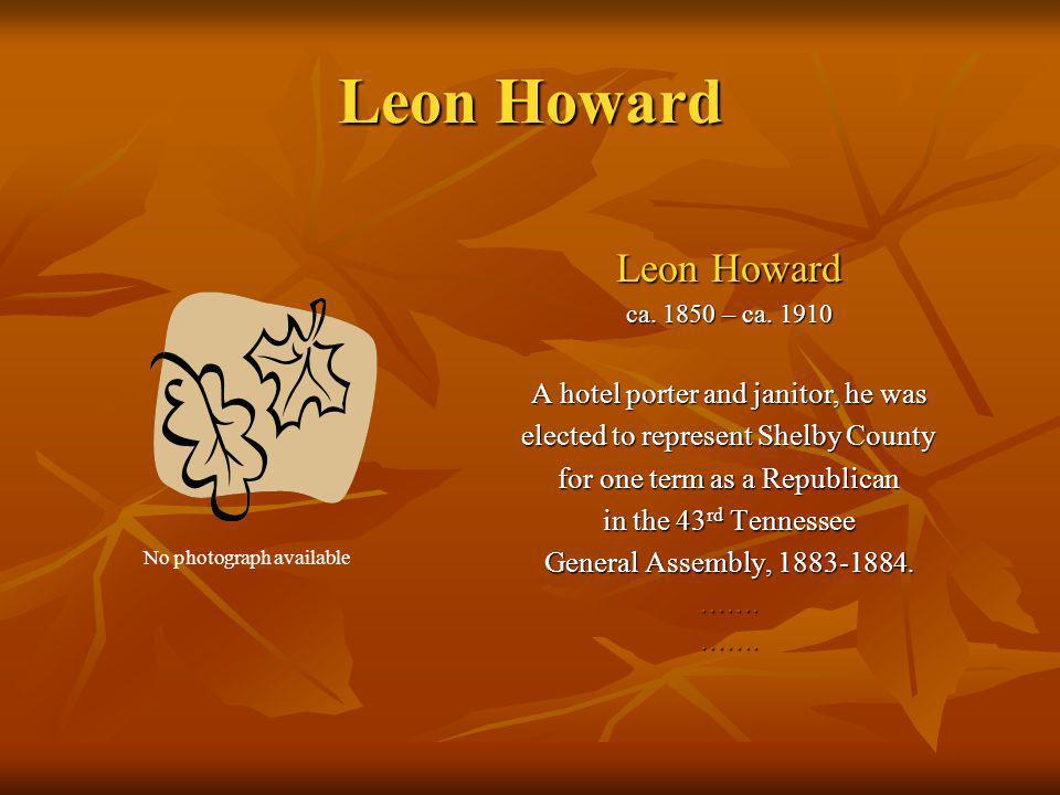 Leon Howard Leon Howard A hotel porter and janitor, he was