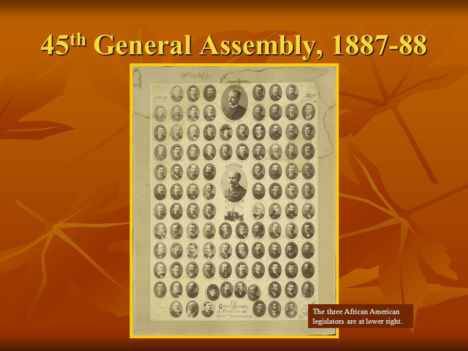 45th General Assembly, 1887-88 The three African American legislators are at lower right.