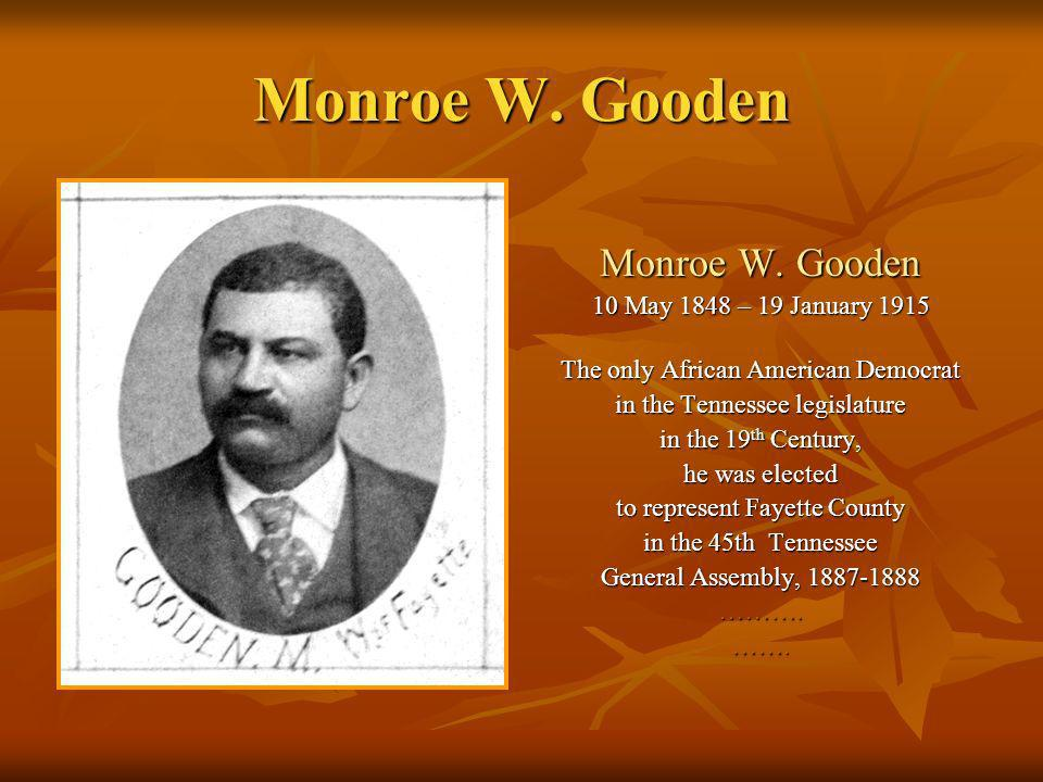 Monroe W. Gooden Monroe W. Gooden 10 May 1848 – 19 January 1915