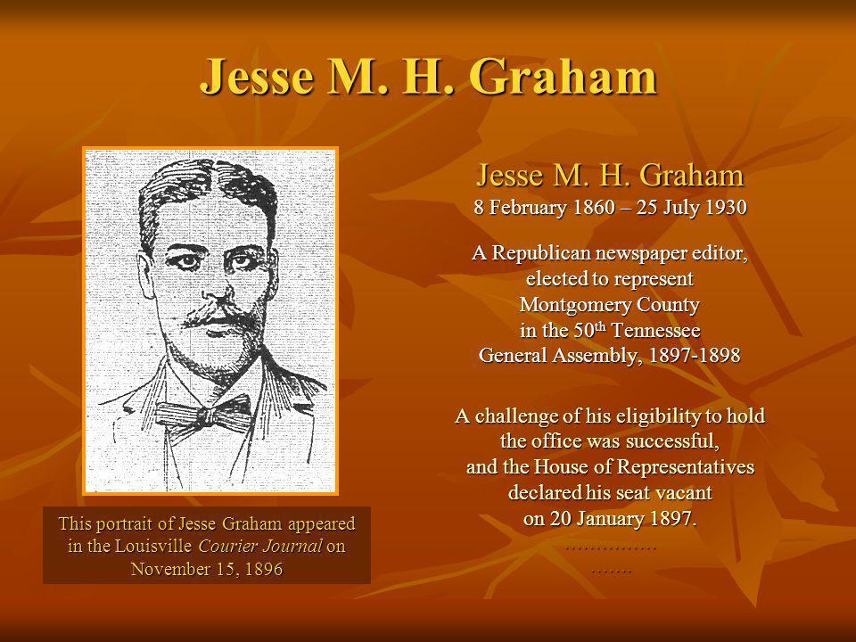 Jesse M. H. Graham Jesse M. H. Graham 8 February 1860 – 25 July 1930