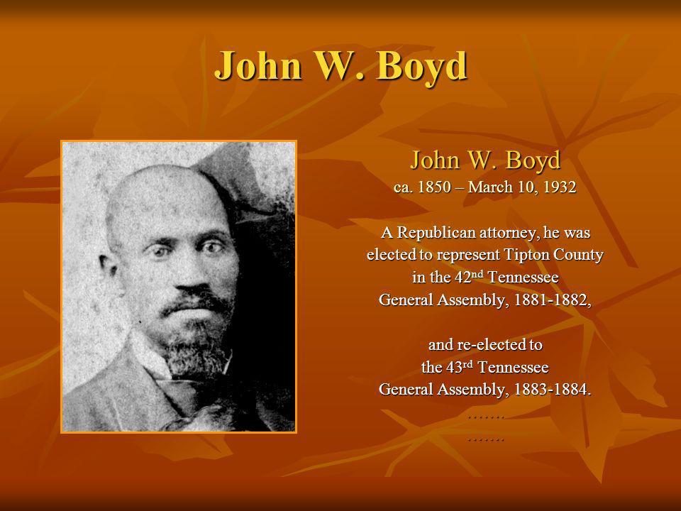 John W. Boyd John W. Boyd ca. 1850 – March 10, 1932