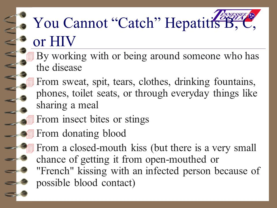 You Cannot Catch Hepatitis B, C, or HIV