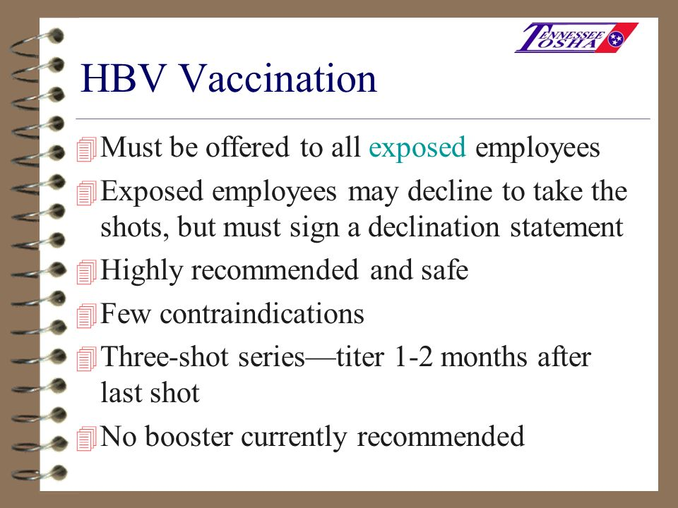 HBV Vaccination Must be offered to all exposed employees
