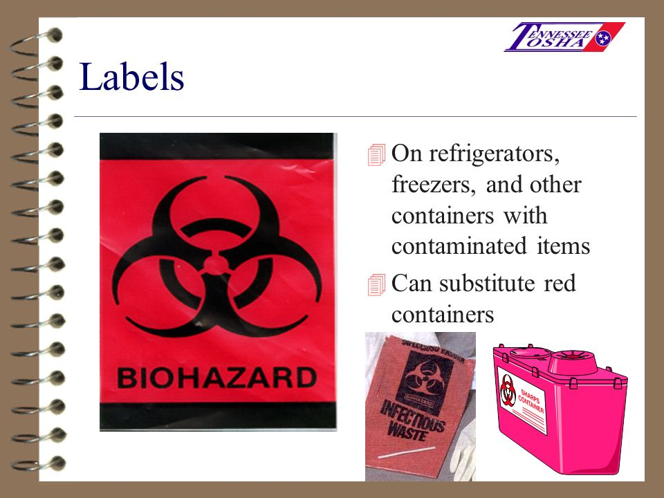 Labels On refrigerators, freezers, and other containers with contaminated items.