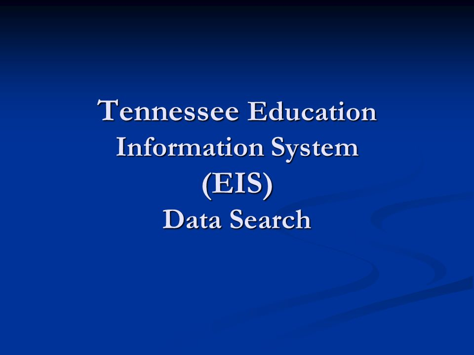 Tennessee Education Information System (EIS) Data Search