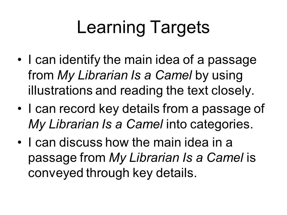 Expeditionary learning module 1 ppt video online download learning targets i can identify the main idea of a passage from my librarian is a fandeluxe Choice Image