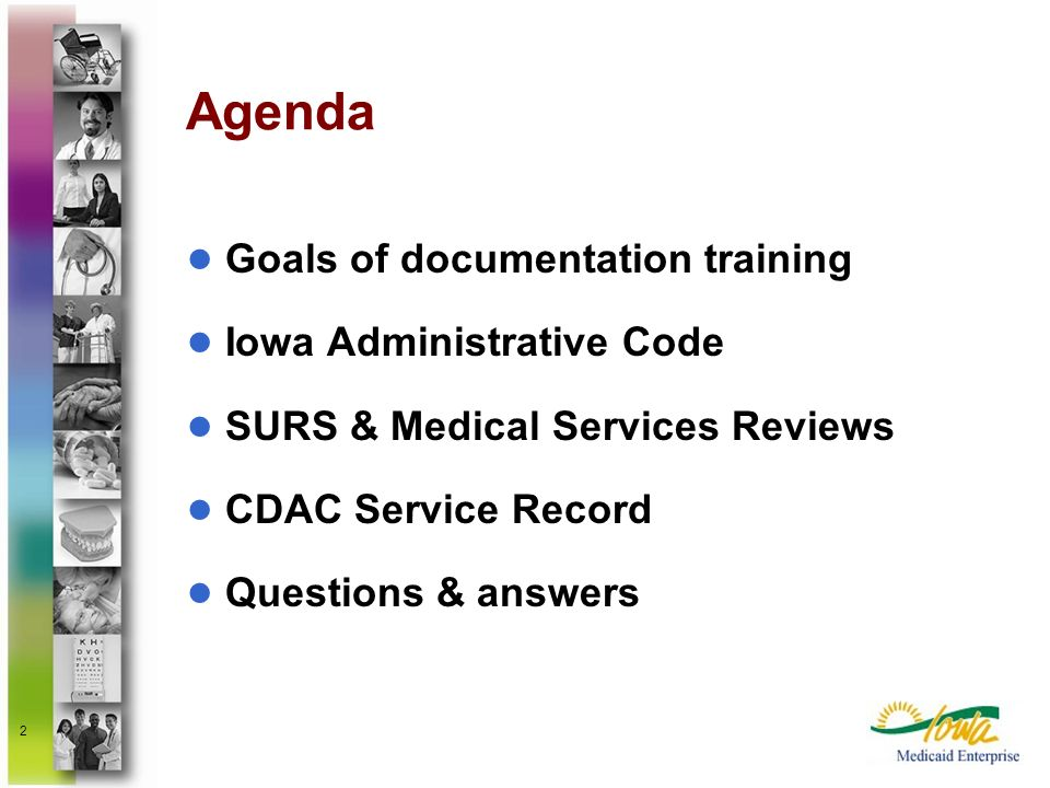 Agenda Goals of documentation training Iowa Administrative Code
