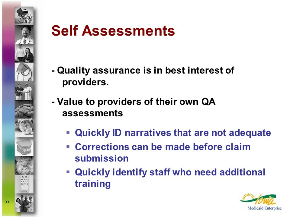 Self Assessments - Quality assurance is in best interest of providers.