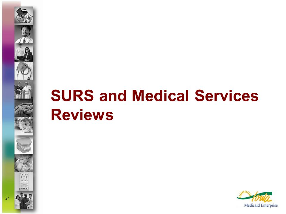 SURS and Medical Services Reviews
