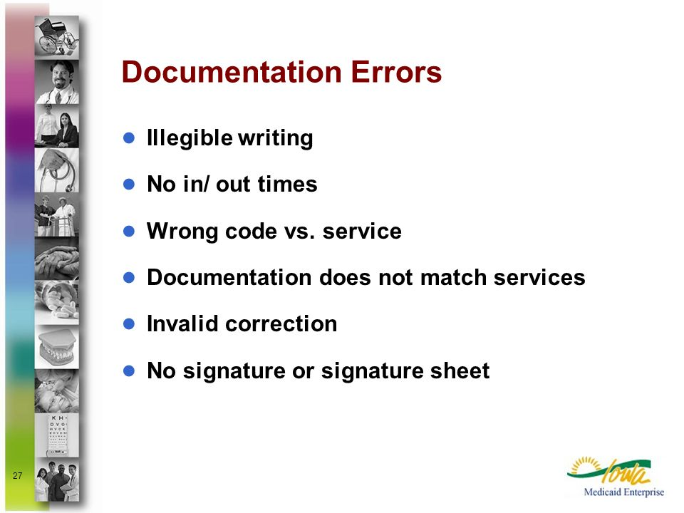 Documentation Errors Illegible writing No in/ out times