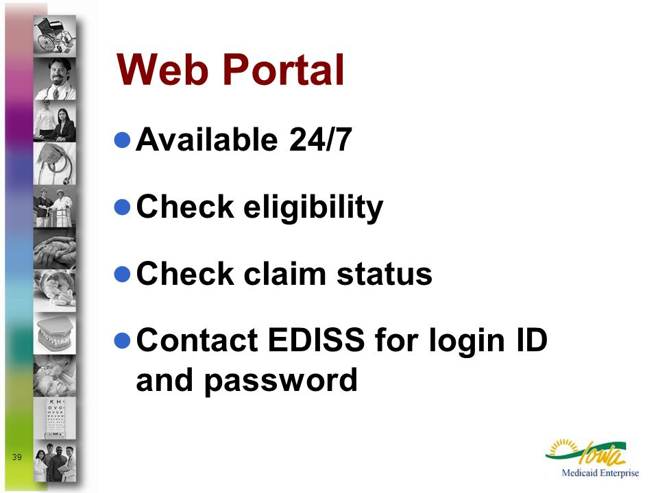 Web Portal Available 24/7 Check eligibility Check claim status