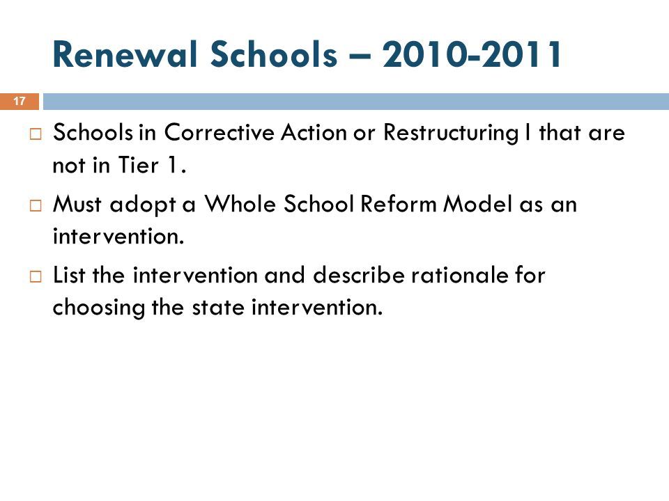 Renewal Schools – 2010-2011 Schools in Corrective Action or Restructuring I that are not in Tier 1.