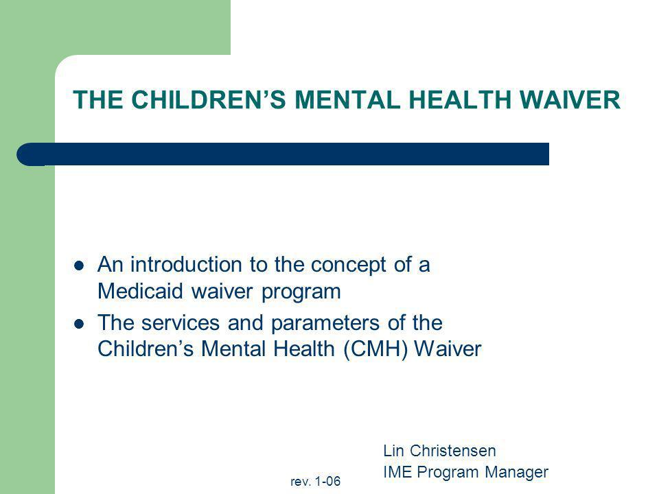 THE CHILDREN'S MENTAL HEALTH WAIVER