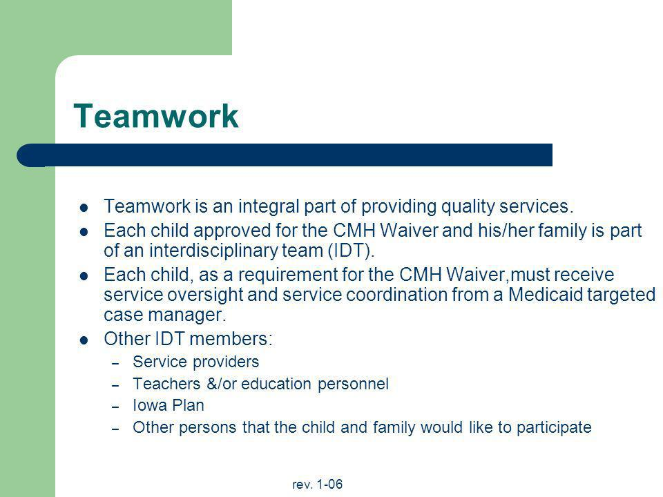 Teamwork Teamwork is an integral part of providing quality services.