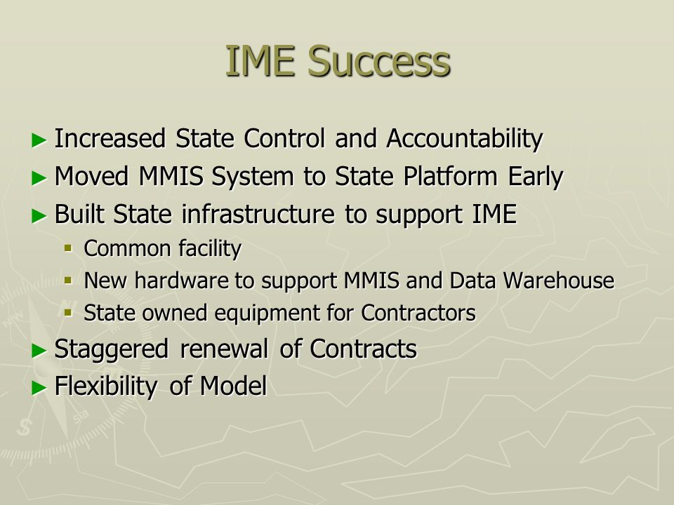 IME Success Increased State Control and Accountability