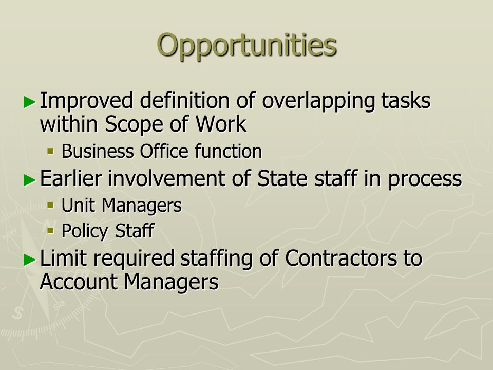 Opportunities Improved definition of overlapping tasks within Scope of Work. Business Office function.
