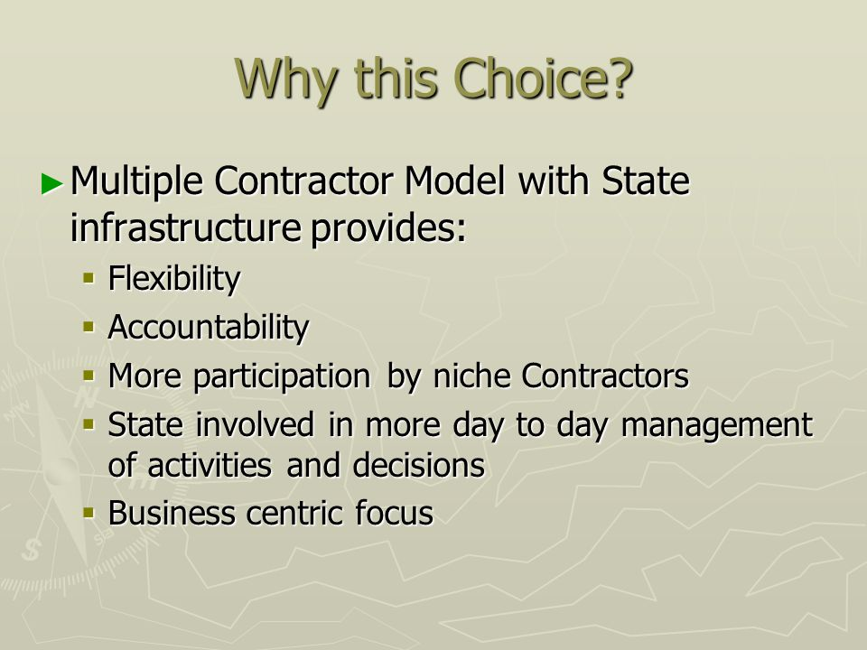 Why this Choice Multiple Contractor Model with State infrastructure provides: Flexibility. Accountability.