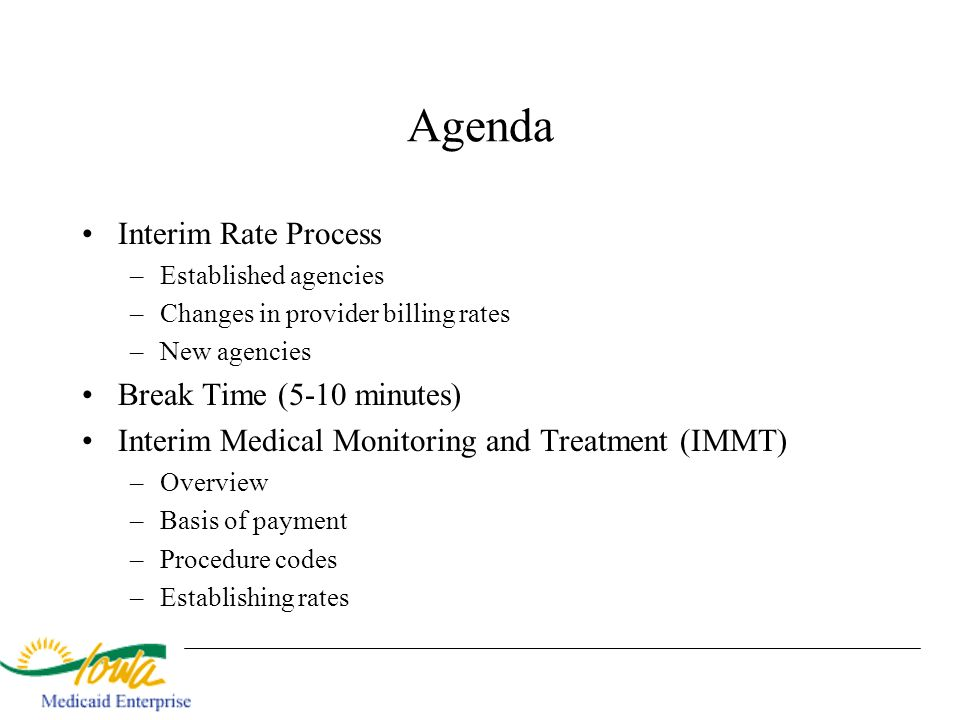 Agenda Interim Rate Process Break Time (5-10 minutes)