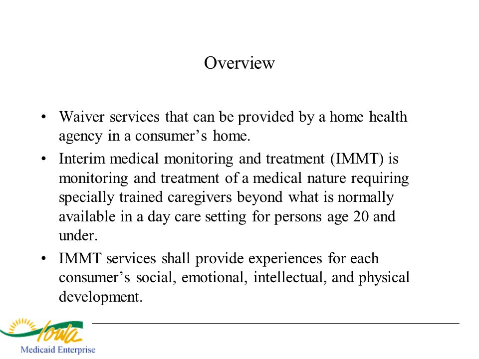 Overview Waiver services that can be provided by a home health agency in a consumer's home.