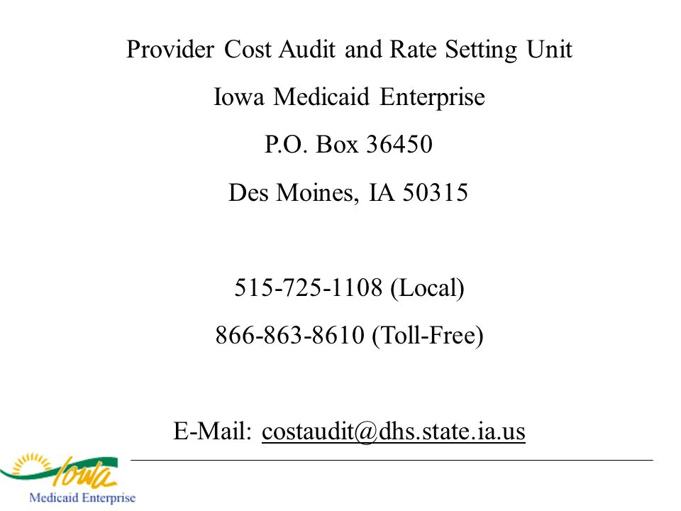 Provider Cost Audit and Rate Setting Unit Iowa Medicaid Enterprise