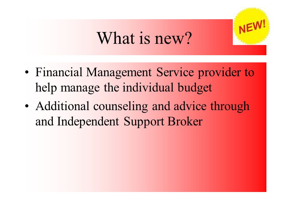 What is new Financial Management Service provider to help manage the individual budget.