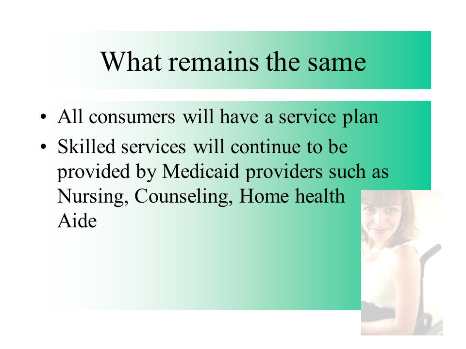 What remains the same All consumers will have a service plan