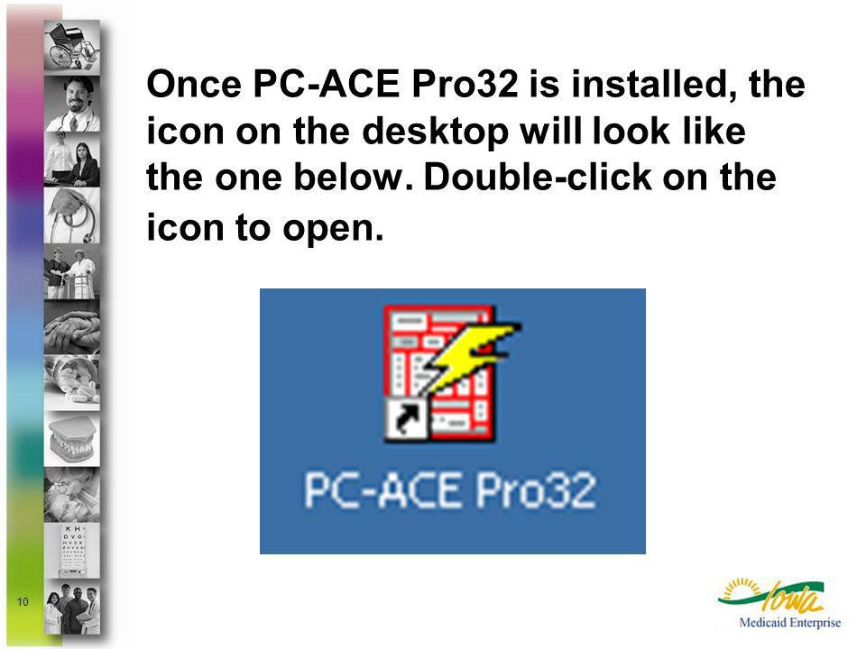 Once PC-ACE Pro32 is installed, the icon on the desktop will look like the one below.
