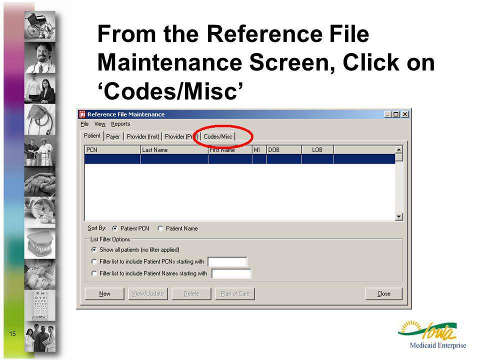 From the Reference File Maintenance Screen, Click on 'Codes/Misc'