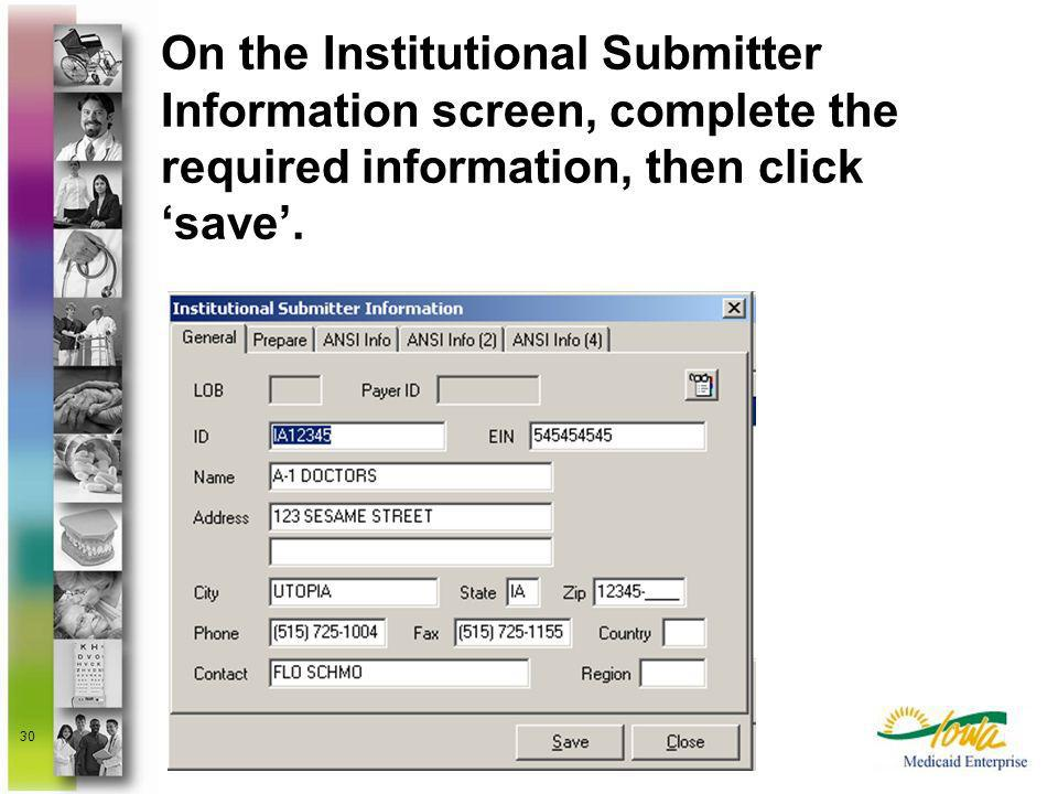 On the Institutional Submitter Information screen, complete the required information, then click 'save'.
