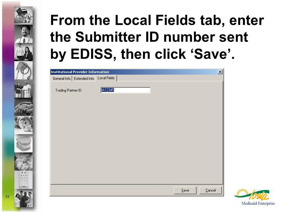 From the Local Fields tab, enter the Submitter ID number sent by EDISS, then click 'Save'.