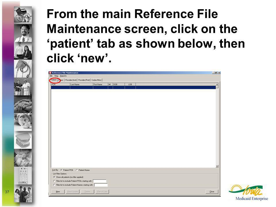 From the main Reference File Maintenance screen, click on the 'patient' tab as shown below, then click 'new'.