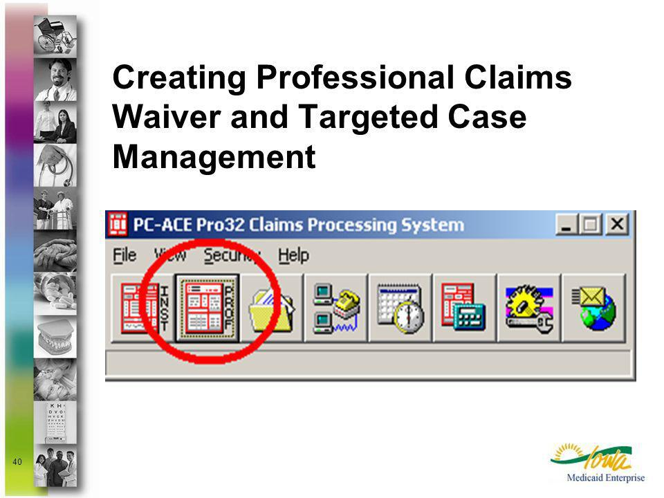 Creating Professional Claims Waiver and Targeted Case Management