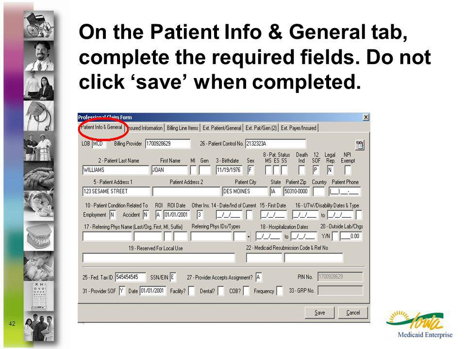 On the Patient Info & General tab, complete the required fields