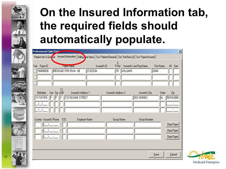 On the Insured Information tab, the required fields should automatically populate.