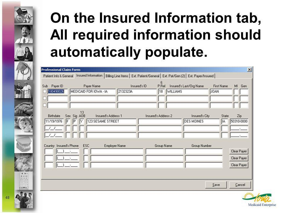 On the Insured Information tab, All required information should automatically populate.