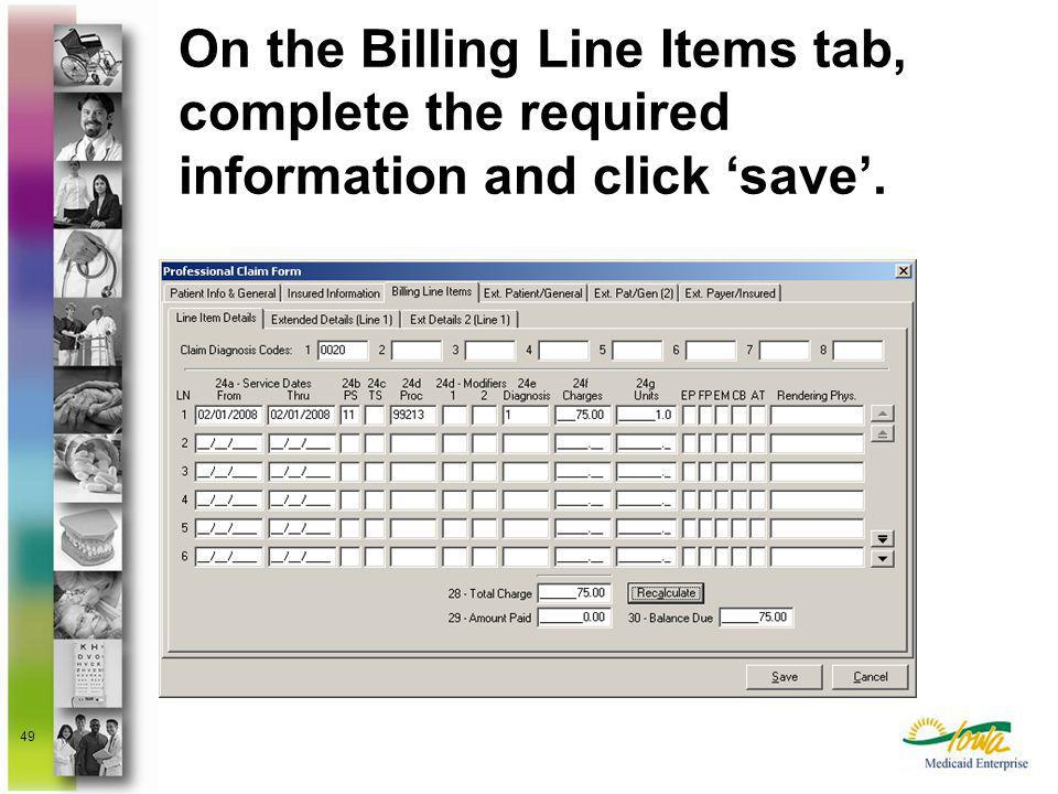 On the Billing Line Items tab, complete the required information and click 'save'.
