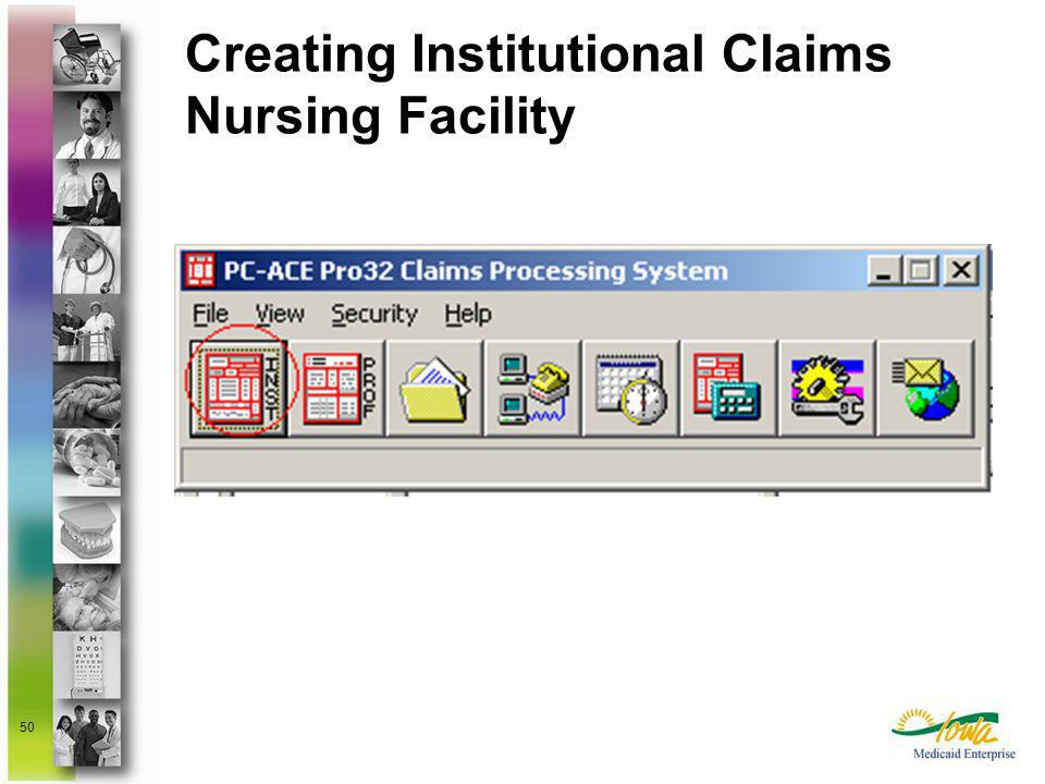 Creating Institutional Claims Nursing Facility