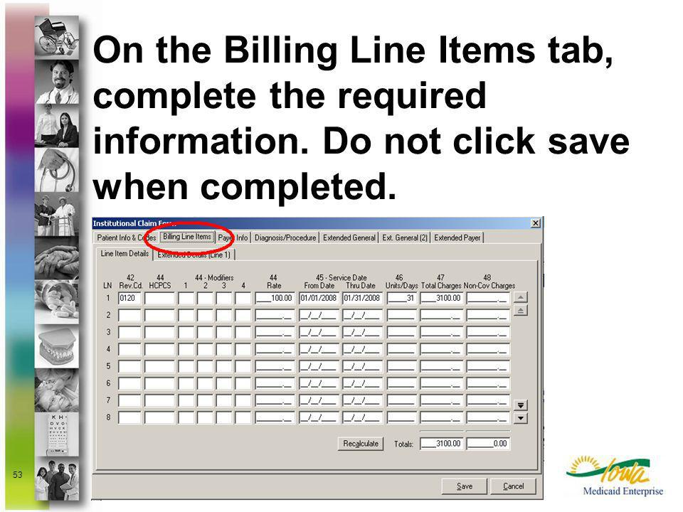 On the Billing Line Items tab, complete the required information
