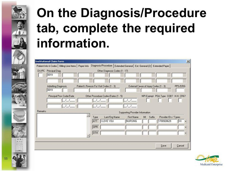 On the Diagnosis/Procedure tab, complete the required information.