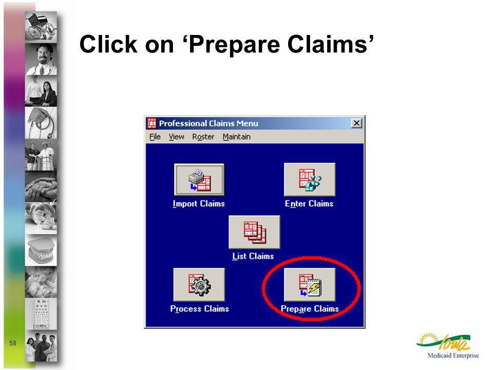 Click on 'Prepare Claims'