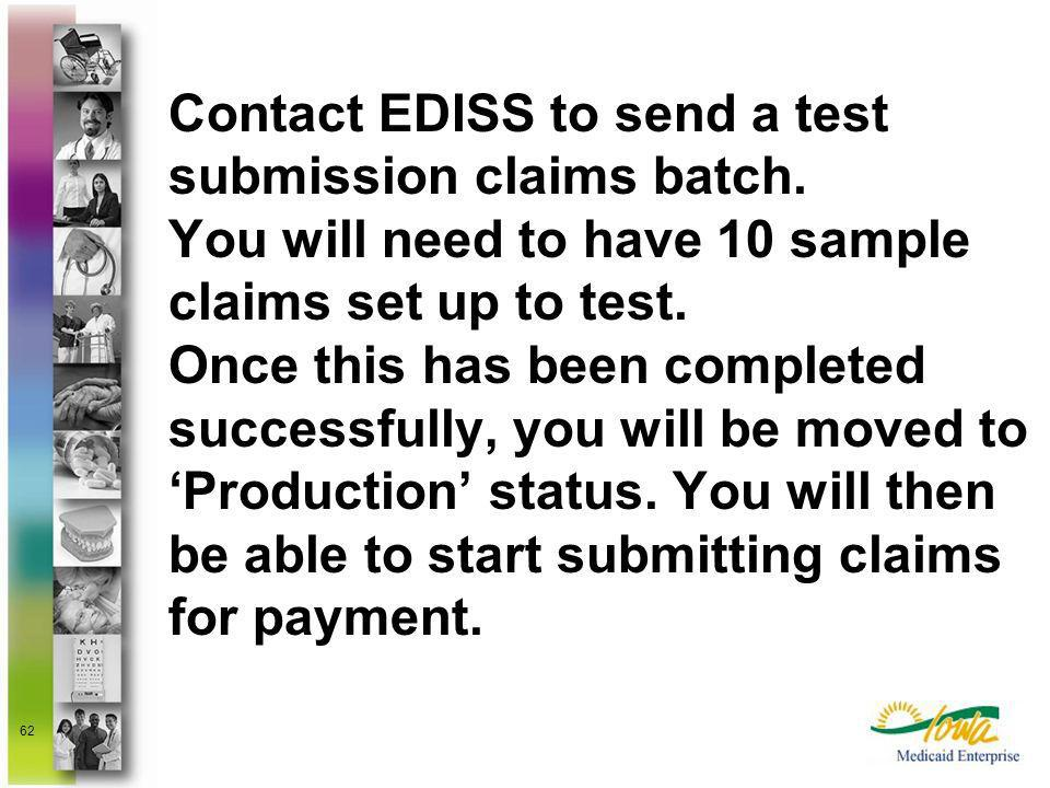 Contact EDISS to send a test submission claims batch